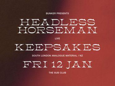 Bunker presents Headless Horseman (Live) & Keepsakes – January 2018