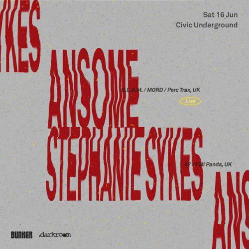 Bunker & .darkroom present Ansome (Live) & Stephanie Sykes – June 2018