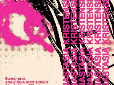 Bunker presents Anastasia Kristensen – February 2019